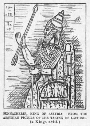 SENNACHERIB, KING OF ASSYRIA. FROM THE ASSYRIAN PICTURE OF THE TAKING OF LACHISH. (2 Kings xviii.)
